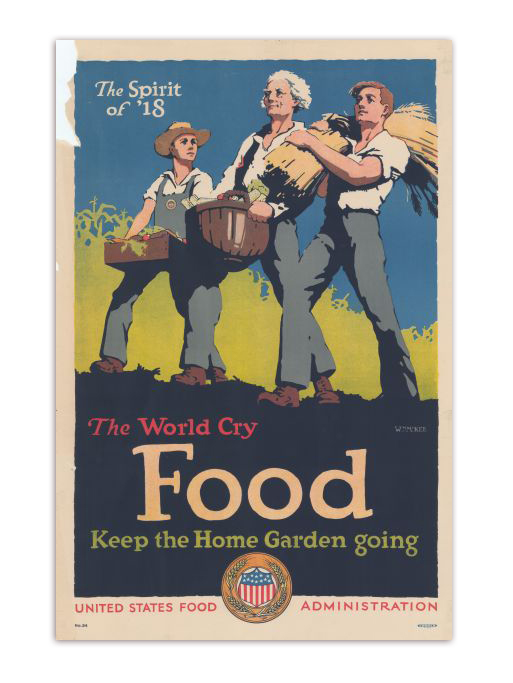 The Spirit of '18 The World Cry Food Keeping the Home Garden Going Propaganda Poster