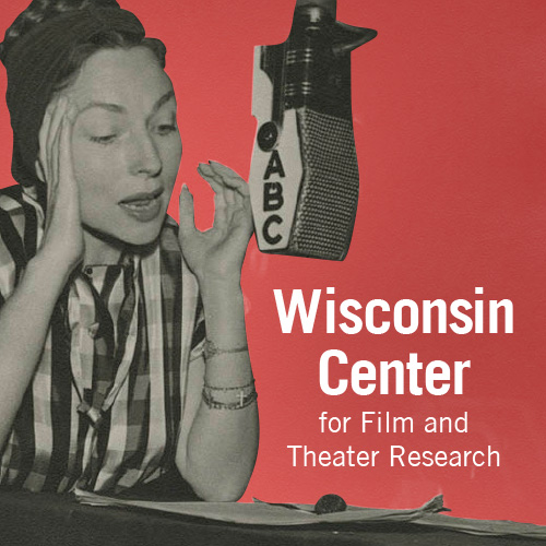 Visit and learn more about WISCONSIN CENTER FOR FILM AND THEATER RESEARCH. The Wisconsin Historical Society works closely with the WCFTR in carrying out its mission.